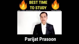 Best Time To Study || Parijat Prasoon