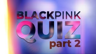 Gambar cover K-POP QUIZ (PART 2): Guess member of BLACKPINK at the outfits