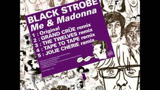 Black Strobe - Me and Madonna ( Jolie Cherie Remix)