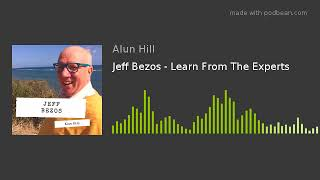 Jeff Bezos - Learn From The Experts