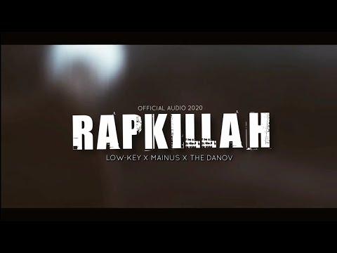 PRESENT TO RAPKILLAH || RAPKILLAH || LOW-KEY X MAINUS X THE DANOV || ASSAMESE X BENGLA RAP 2020 ||