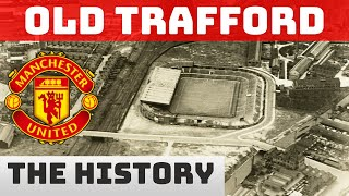 Manchester United:  The Evolution Of Old Trafford