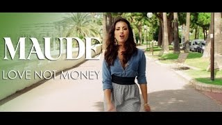 Watch Maude Love Not Money video