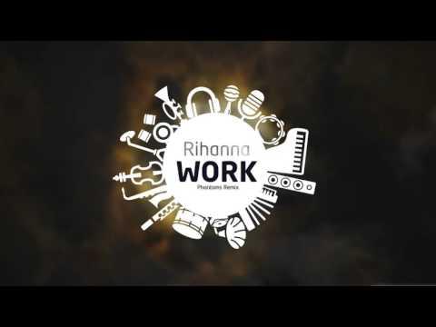 Rihanna ft Drake - Work  (Phantoms Remix)