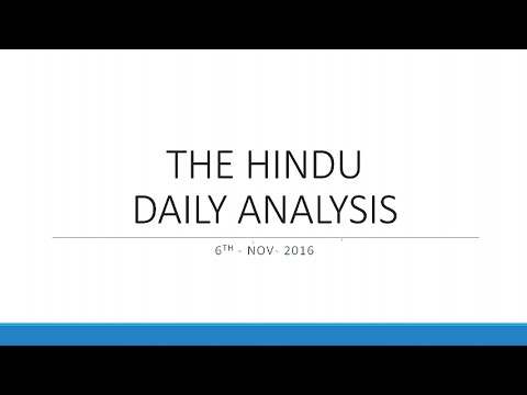 THE HINDU - DAILY DISCUSSION 6th-Nov.- 2016 (IAS-UPSC LECTURE)