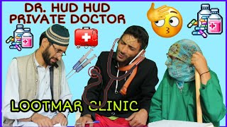 Dr. Hud Hud Private Doctor Funny Video | Kashmiri Kalkharabs |