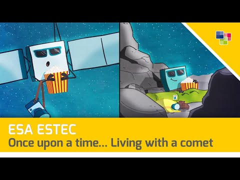 ESA ESTEC - Once upon a time... Living with a comet