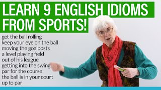 Learn 9 English idioms from ball sports: out of your league, up to par, get into the swing...