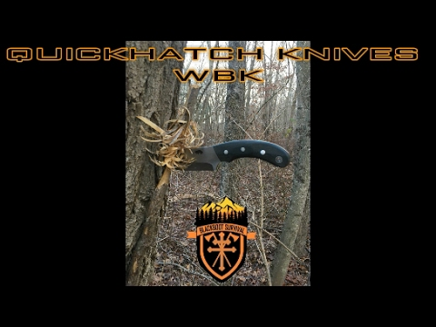 THE QUICKHATCH KNIVES ''WBK'' A FULL REVIEW