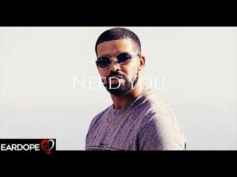 Drake - Need You ft. Jvnior *NEW SONG 2018*