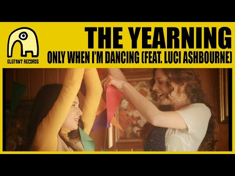 THE YEARNING feat. LUCI ASHBOURNE - Only When I'm Dancing [1/2] [Official]