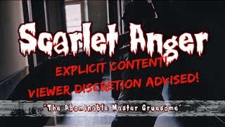 Scarlet Anger - The Abominable Master Gruesome (official video)