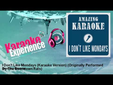 Amazing Karaoke - I Don't Like Mondays (Karaoke Version) - Originally Performed By The Boomtown Rats