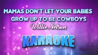 Willie Nelson - Mamas Don't Let Your Babies Grow Up To Be Cowboys (Karaoke version with Lyrics)