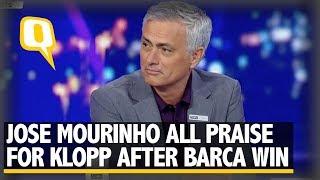 Mourinho Credits Jurgen Klopp For Liverpool's Massive Win Over Barcelona | The Quint