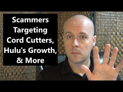 CCT #123 - Scammers Targeting Cord Cutters, Hulu's Growth, & More