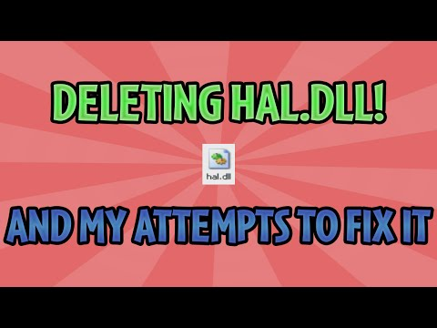 Deleting Hal.dll In Windows XP (and My Attempts To Fix It)