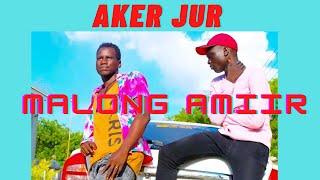 AKER JUR WENG BY MALONG AMIIR SOUTH SUDAN MUSIC 2021