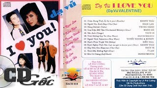CD Nhạc Xưa ‣ Dạ Vũ Valentine - Nhạc Hải Ngoại Xưa Hay Nhất Thập Niên 90 [HẢI ÂU 19]