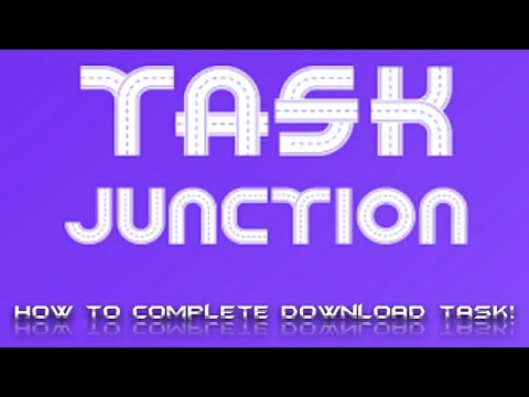 How to complete Download in Task Junction!