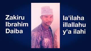 Download lagu Zakiru Ibrahim daiba la'ilaha illallahu ya ilahi