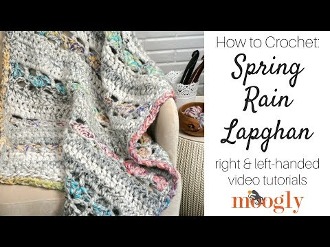 How to Crochet: Spring Rain Lapghan (Right Handed)