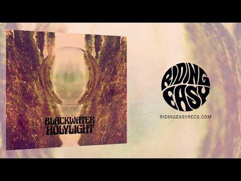 Blackwater Holylight - S/T | Official Album Stream | RidingEasy Records
