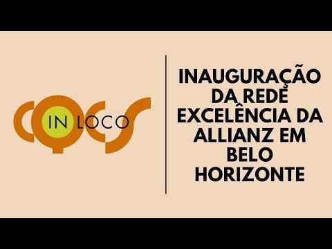 INAUGURAÇÃO DA REDE EXCELÊNCIA DA ALLIANZ EM BELO HORIZONTE