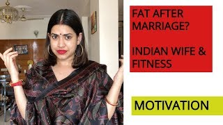 FAT / weight gain AFTER MARRIAGE ? FITNESS MOTIVATION FOR Woman / wife | 1 Habit will change ur life