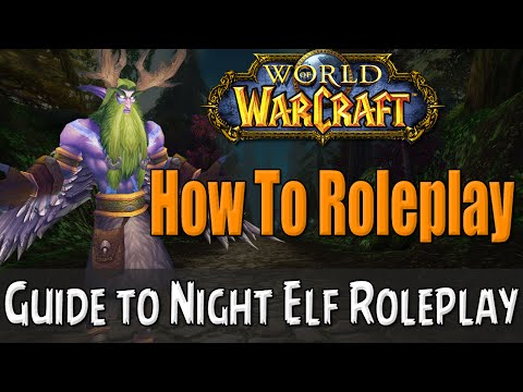 How To Roleplay a Night Elf in World of Warcraft | RP Guide