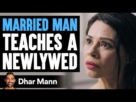 Married Man Teaches Newlywed A Lesson He'll Never Forget   Dhar Mann