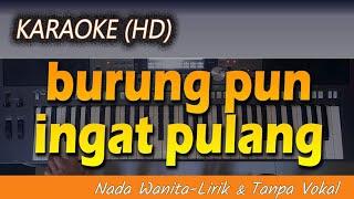 Karaoke BURUNGPUN INGAT PULANG - Nia Daniaty | Lirik-Tanpa Vokal