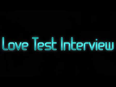 Love TEST Interview With Papa