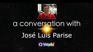 O World Project interview - José Luis Parise Part 1