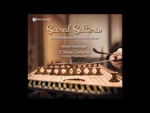Sacred Salterio: Lamentations of the Holy Week - Franziska Fleischanderl (Audio video)