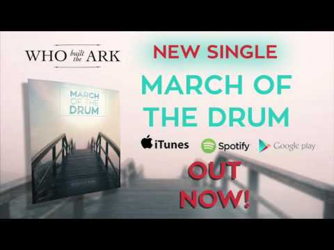 March Of The Drum - Who Built The Ark