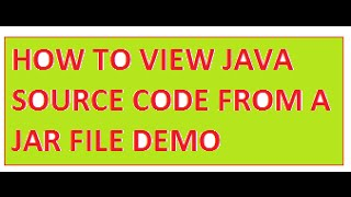DECOMPILING   HOW TO VIEW THE SOURCE CODE FROM JAR FILE