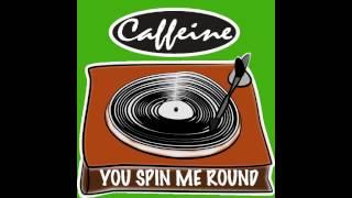 Скачать Caffeine You Spin Me Round AUDIO