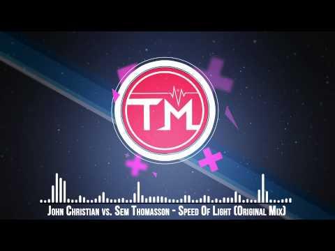 John Christian vs. Sem Thomasson - Speed Of Light (Original Mix)