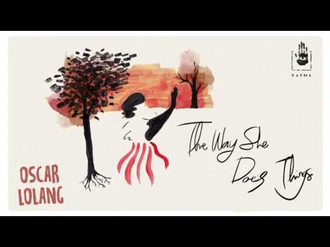 Oscar Lolang - The Way She Does Things