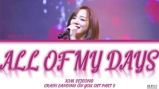 Gambar cover Kim Sejeong (김세정) - All of My Days/나의 모든 날 (Crash Landing On You/사랑의 불시착 OST Part 8) Lyrics/가사