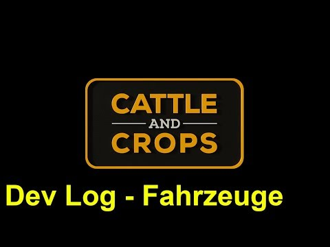 Cattle and Crops - News - Dev Log: Fahrzeuge -  Deutsch/German