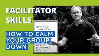 How To Calm Your Group Down - Facilitator Tips Episode 31 thumbnail