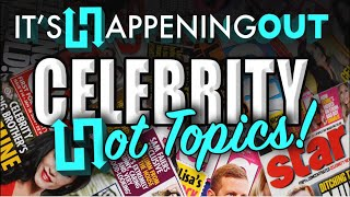 It's Happening Out's Celebrity News! - Week of 5/20/19