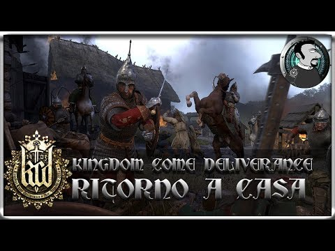 KINGDOM COME DELIVERANCE | Ritorno a casa