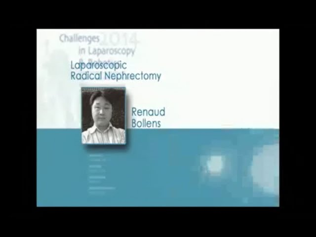 CILR 2014 - Renaud  Bollens - Laparoscopic radical nephrectomy