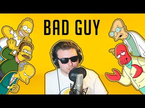 Bad Guy - Billie Eilish (Simpsons & Futurama Cover)
