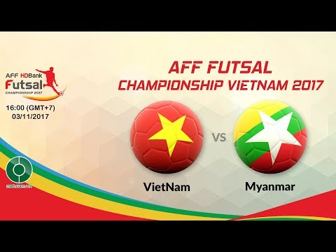 🔴 LIVE: Vietnam️ ️VS️️ Myanmar | Tranh 3/4 🏆AFF Futsal Championship Vietnam 2017.