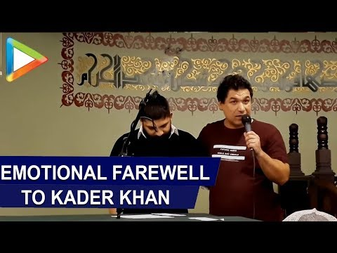 Kader Khan's Son gives an EMOTIONAL Farewell to his dad! Mp3