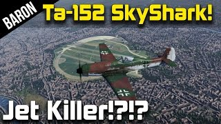 War Thunder Ta 152 Jet Killer Gameplay with PhlyDaily!?